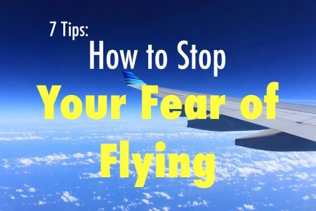 How to Stop Your Fear of Flying