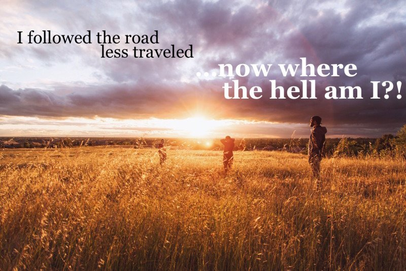 I followed the road less traveled - inspirational travel quotes.