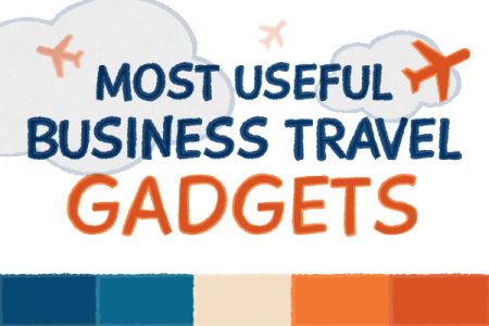 Most useful business travel gadgets