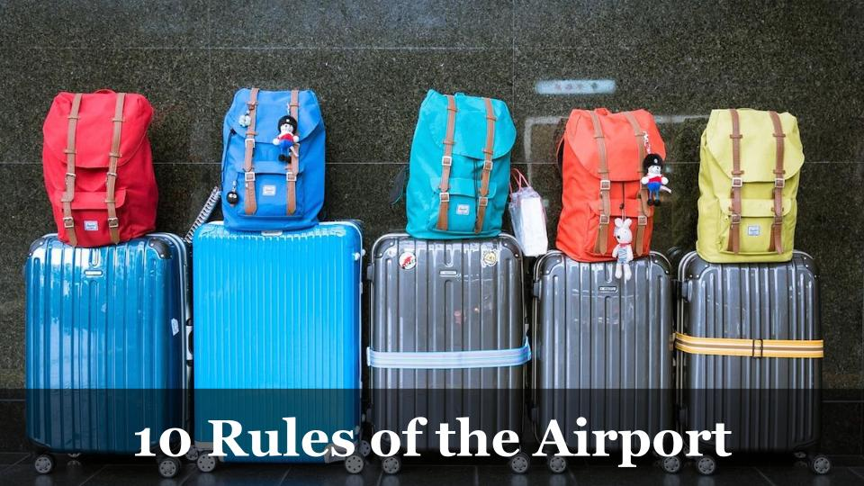 10 Rules of the Airport