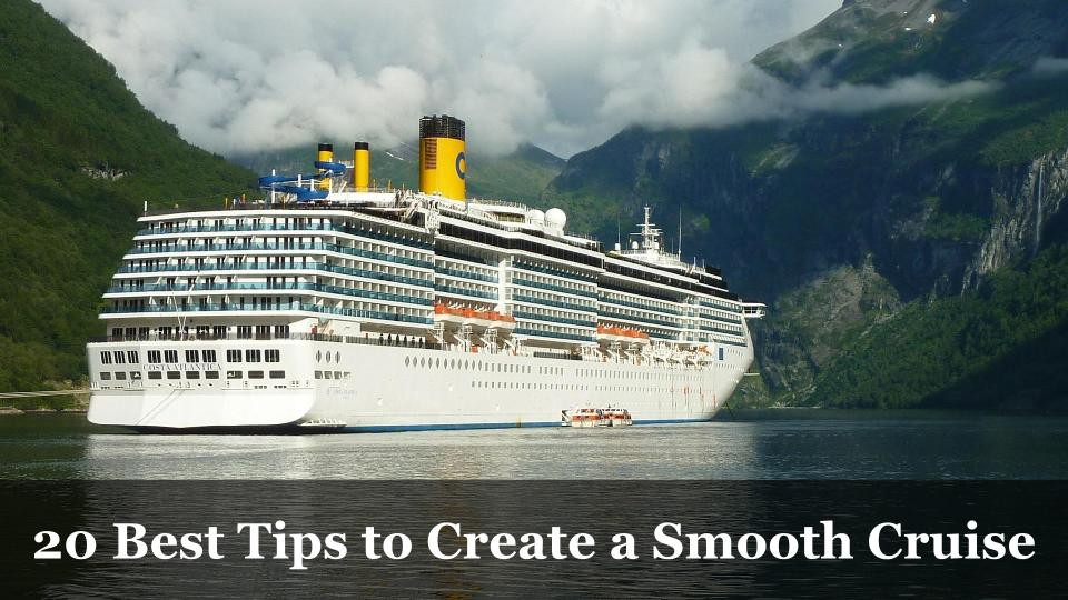 20 Best Tips to Create a Smooth Cruise