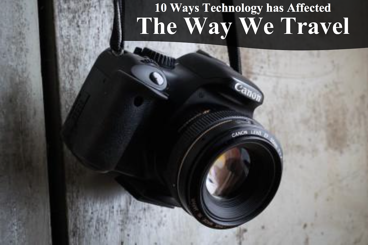 10 Ways Technology has Affected the Way We Travel