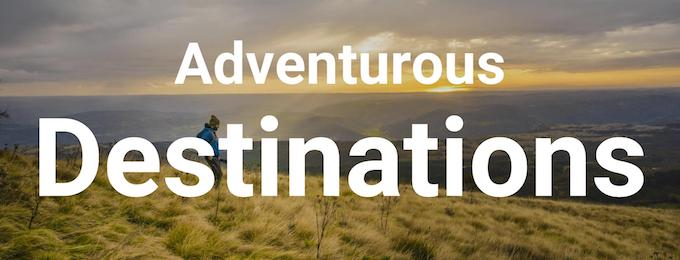Adventure travel destinations around the world.