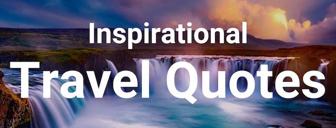 Inspirational travel quotes to start traveling the world.